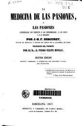 La Medicina de las pasiones, ó Las pasiones consideradas con respecto á las enfermedades, á las leyes y á la religion