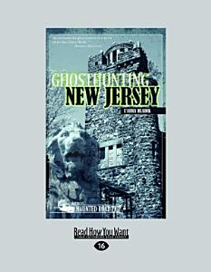 Ghosthunting New Jersey  Large Print 16pt  PDF