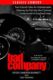Bad Company: Two friends make an unbelievable odyssey by Fiat into the criminal underworld of Southern Italy. Hilarity ensues ...
