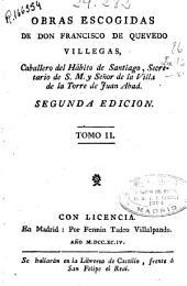 Obras escogidas de Don Francisco de Quevedo Villegas ...: Volumen 2