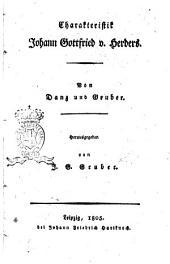 Charakteristik Johann Gottfried v. Herdes. Von Danz und Gruber. Herausgegeben von F.G. Gruber