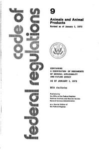 Code of Federal Regulations     Title 9  Animals and Animal Products PDF