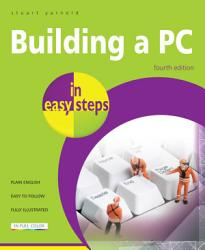Building a PC in easy steps  4th edition PDF