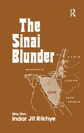The Sinai Blunder: Withdrawal of the United Nations Emergency Force Leading....