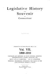 Legislative History and Souvenir of Connecticut, 1897/98-1911/12: Portraits and Sketches of State Officers, Senators, Representatives, Clerks, Chaplains, Etc, Volume 7