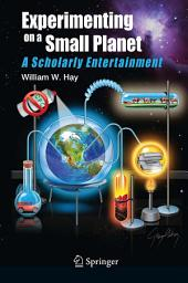Experimenting on a Small Planet: A Scholarly Entertainment