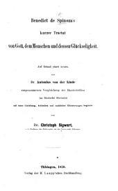 Benedict de Spinoza's Kurzer tractat von Gott, dem menschen und dessen glückseligkeit: Auf grund einer neuen, von dr. Antonius van der Linde vorgenommenen vergleichung, der handschriften ins deutsche übersetzt mit einer einleitung, kritischen und sachlichen erläuterungen begleitet