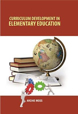 Curriculum Development in Elementary Education