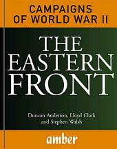 The Eastern Front: Barbarossa, Stalingrad, Kursk and Berlin
