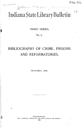 Bibliography of Crime, Prisons and Reformatories ...