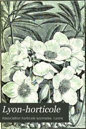 Lyon-horticole: Revue bi-mensuelle d'horticulture, publiée avec la collaboration de L'Association horticole lyonnaise, Volume25