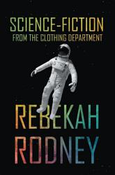 Science Fiction from the Clothing Department PDF