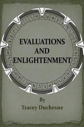 Evaluations and Enlightenment