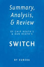 Summary, Analysis & Review of Chip Heath's and Dan Heath's Switch by Eureka