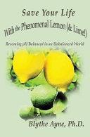 Save Your Life with the Phenomenal Lemon    Lime   PDF
