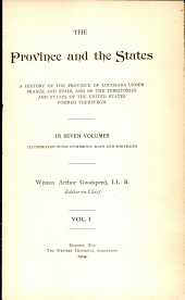 The province and the states: a history of the province of Louisiana under France and Spain, and of the territories and states of the United States formed therefrom ...