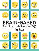 Brain Based Emotional Intelligence  EQ  for Kids