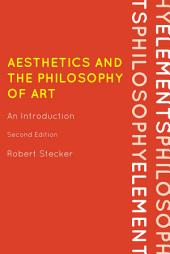 Aesthetics and the Philosophy of Art: An Introduction, Edition 2