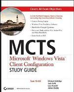 MCTS: Microsoft Windows Vista Client Configuration Study Guide