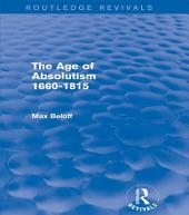 The Age of Absolutism (Routledge Revivals): 1660-1815