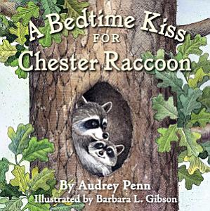 A Bedtime Kiss for Chester Raccoon Book