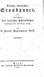 Erläuternder Auszug aus den critischen Schriften des Herrn Prof. Kant: welcher den Standpunct darstellt, aus welchem die critische Philosophie zu beurtheilen ist, Band 3