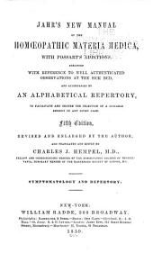 Jahr's New Manual of the Homœopathic Materia Medica: With Possart's Additions : Arranged with Reference to Well Authenticated Observations at the Sick Bed : and Accompanied by an Alphabetical Repertory to Facilitate and Secure the Selection of a Suitable Remedy in Any Given Case