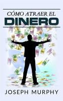 C  mo atraer el dinero  Traducci  n  David De Angelis  PDF