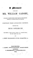 A memoir of     William Gadsby  compiled from authentic sources  by J  Gadsby   PDF