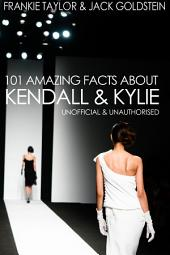 101 Amazing Facts about Kendall and Kylie