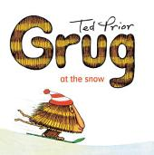 Grug at the Snow