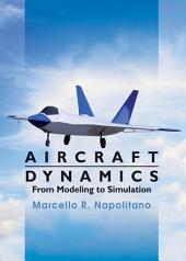 Aircraft Dynamics: From Modeling to Simulation: From Modeling to Simulation