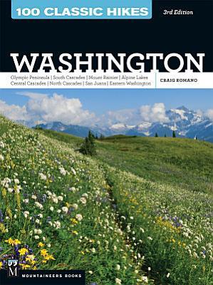 100 Classic Hikes  Washington  3rd Edition PDF
