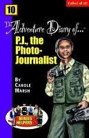 Heroes   Helpers Adventure Diaries  10 P J  the Photo Journalist  PDF