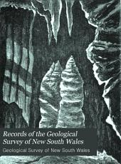 Records of the Geological Survey of New South Wales: Volumes 3-4