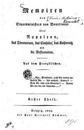 Memoiren des Staatsministers [Louis-Antoine Fauvelet] von Bourrienne über Napoleon, das Directorium, das Consulat, das Kaiserreich und die Restauration: Band 1