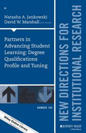 Partners in Advancing Student Learning: Degree Qualifications Profile and Tuning: New Directions for Institutional Research, Number 165