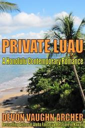 Private Luau (A Honolulu Contemporary Romance)