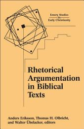 Rhetorical Argumentation in Biblical Texts: Essays from the Lund 2000 Conference