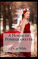 A House of Pomegranates Annotated(illustrated Edition)