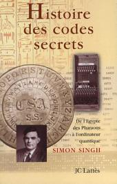 Histoire des codes secrets: De l'Egypte des Pharaons à l'ordinateur quantique