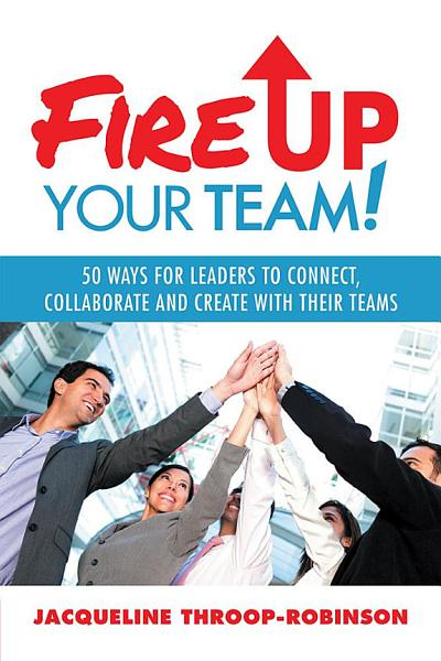 Download Fire Up Your Team Book