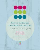 Basic and Advanced Counseling Skills: Skilled Counselor Training Model