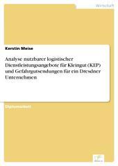 Analyse nutzbarer logistischer Dienstleistungsangebote für Kleingut (KEP) und Gefahrgutsendungen für ein Dresdner Unternehmen