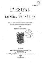 Parsifal Et L'opéra Wagnérien: Avec Les Principaux Motifs Des Drames Lyriques de Richard Wagner