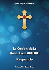 La Orden de la Rosa-Cruz AMORC Responde