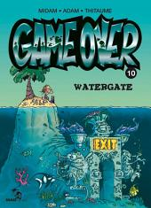 Game Over Tome 10: Watergate