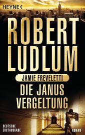 Die Janus-Vergeltung: Roman