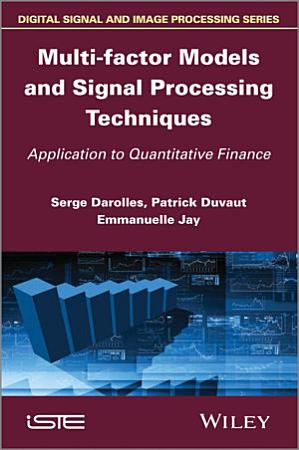 Multi factor Models and Signal Processing Techniques PDF