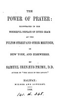 The power of prayer  illustrated at the Fulton street  and other meetings in New York and elsewhere  in 1857 and 1858 PDF